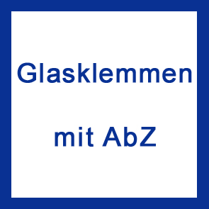 Glasklemmen mit AbZ