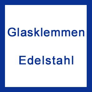 Glasklemmen Edelstahl