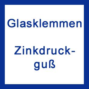 Glasklemmen Zinkdruckguß