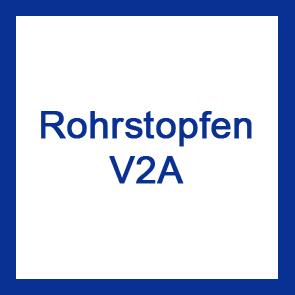Rohrstopfen V2A